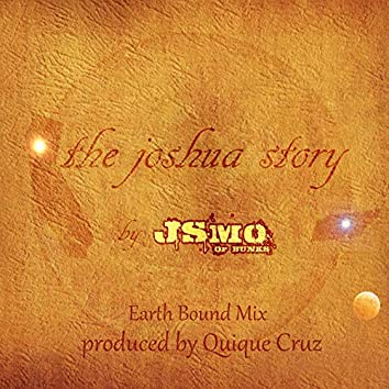 The Joshua Story (Earth Bound Mix)