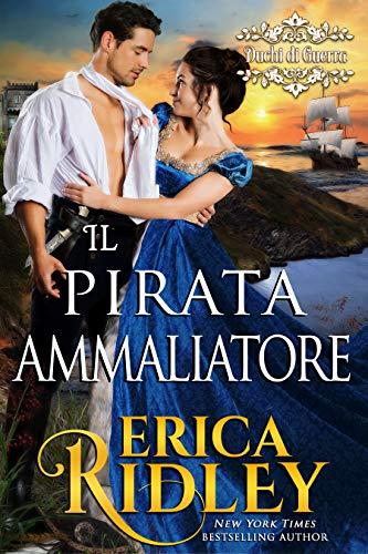 Il pirata ammaliatore: un romanzo rosa storico (i duchi di guerra Vol. 6)