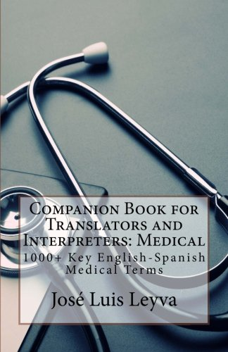 Companion Book for Translators and Interpreters: Medical: 1000+ Key English-Spanish Medical Terms