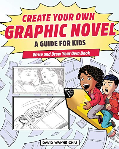 Compare Textbook Prices for Create Your Own Graphic Novel: A Guide for Kids: Write and Draw Your Own Book  ISBN 9781647399078 by Chiu, David Wayne