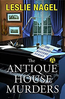 The Antique House Murders: The Oakwood Book Club Mystery Series by [Leslie Nagel]