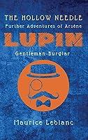 The Hollow Needle: Further Adventures of Arsène Lupin, Gentleman-Burglar