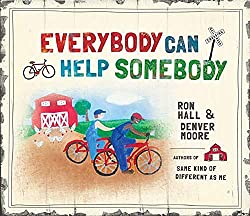 Everybody Can Help Somebody - picture book version of Same Kind of Differest as Me #tearjerker