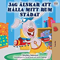 I Love to Keep My Room Clean (Swedish Children's Book) (Swedish Bedtime Collection)