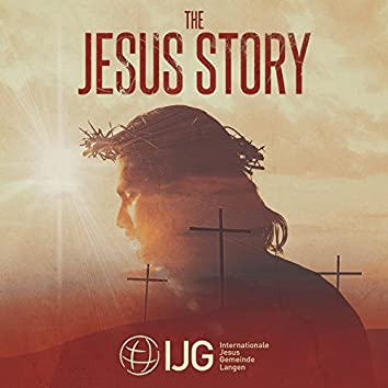 The Jesus Story - Ein Ostermusical