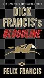 Dick Francis's Bloodline (A Dick Francis Novel) - Felix Francis
