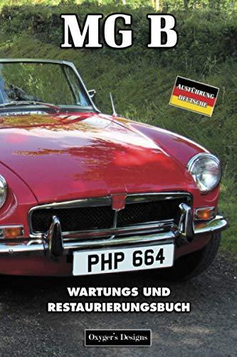 MG B: WARTUNGS UND RESTAURIERUNGSBUCH (Deutsche Ausgaben)