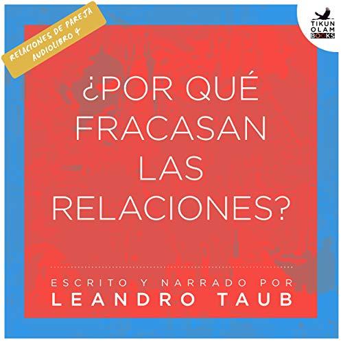 ¿Por qué fracasan las relaciones? [Why Do Relationships Fail?] audiobook cover art