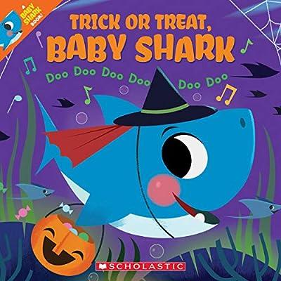 Trick or Treat, Baby Shark!: Doo Doo Doo Doo Doo Doo (A Baby Shark Book)