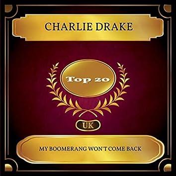My Boomerang Won't Come Back (UK Chart Top 20 - No. 14)