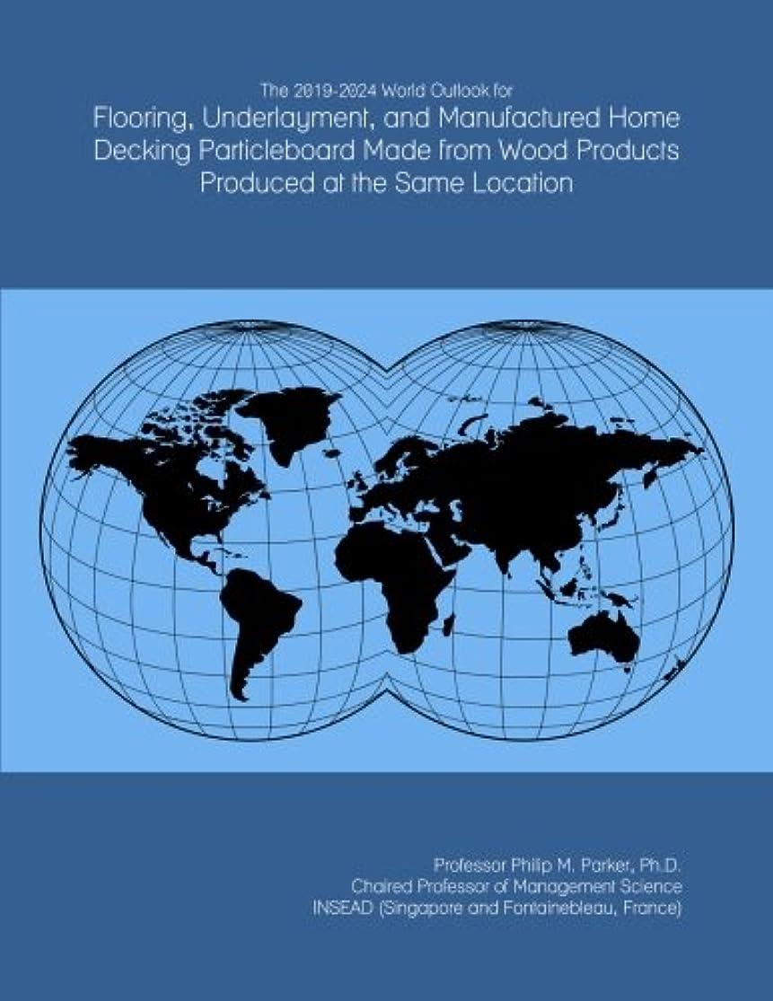 役立つ表向き課すThe 2019-2024 World Outlook for Flooring, Underlayment, and Manufactured Home Decking Particleboard Made from Wood Products Produced at the Same Location