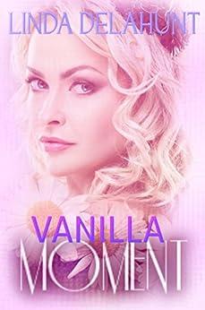 Vanilla Moment by [Linda Delahunt]
