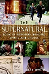The Supernatural Book of Monsters, Spirits, Demons, and Ghouls Kindle Edition