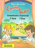 Caminho Suave - 2ª Série: Comunicação e Expressão