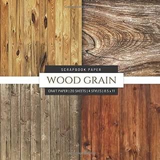 Wood Grain Scrapbook Paper: Wood Background, 8x8 Decorative Craft Paper Pad, Designer Paper Pad For Scrapbooking, Card Making, Origami, DIY Art Craft Projects Photo Backdrops (Scrapbook Paper Packs)