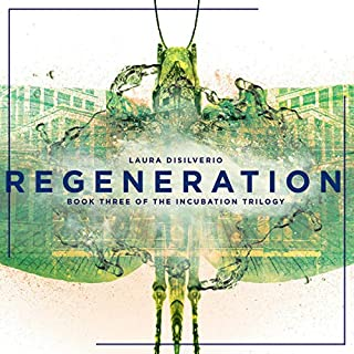 Regeneration     The Incubation Trilogy, Book 3              By:                                                                                                                                 Laura DiSilverio                               Narrated by:                                                                                                                                 Laura Welsh                      Length: 8 hrs and 18 mins     Not rated yet     Overall 0.0