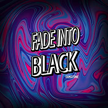Fade Into Black
