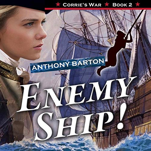 Enemy Ship!: Corrie Swings into Action!     Corrie's War, Book 2              By:                                                                                                                                 Anthony Barton                               Narrated by:                                                                                                                                 Heidi Gregory                      Length: 1 hr and 43 mins     Not rated yet     Overall 0.0