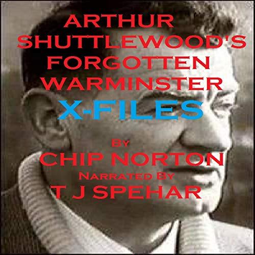 Arthur Shuttlewood's Forgotten Warminster X- Files audiobook cover art