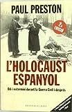 L'holocaust espanyol: Odi i extermini durant la Guerra Civil i després: 74 (Base Històrica)