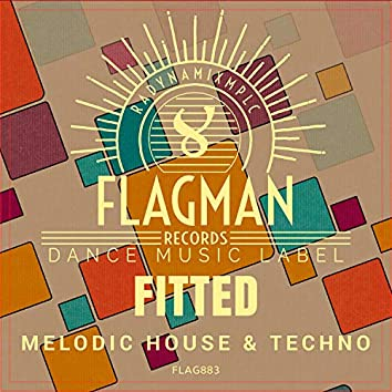 Fitted Melodic House & Techno