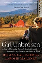 Girl Unbroken: A Sister's Harrowing Story of Survival from the Streets of Long..