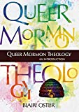 Queer Mormon Theology: An Introduction (English Edition)