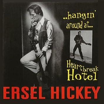 Hangin' Around at Heartbreak Hotel