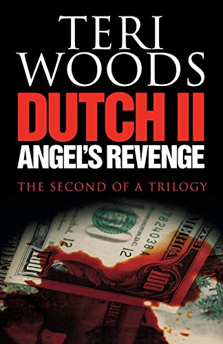 Compare Textbook Prices for Dutch II Angel's Revenge Dutch Trilogy 0 Edition ISBN 9780967224961 by Woods, Teri,Teague, Kwame