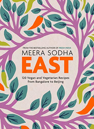 East: 120 Easy and Delicious Asian-inspired Vegetarian and Vegan recipes