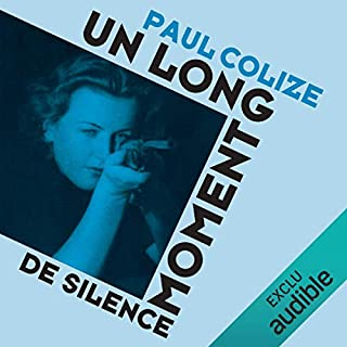 Un long moment de silence                   De :                                                                                                                                 Paul Colize                               Lu par :                                                                                                                                 Benjamin Jungers                      Durée : 10 h et 14 min     6 notations     Global 4,0