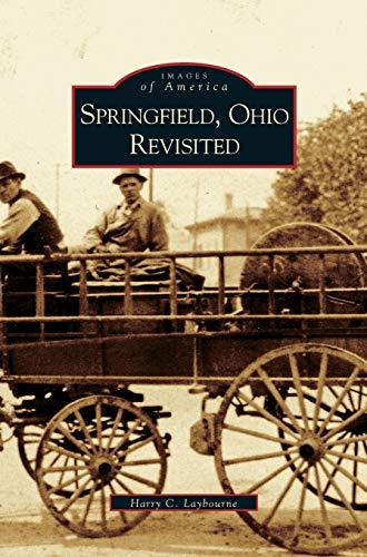 Springfield, Ohio Revisited -  Laybourne, Harry C, Hardcover