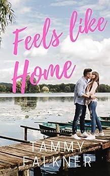Feels like Home (Lake Fisher Book 2) by [Tammy Falkner]