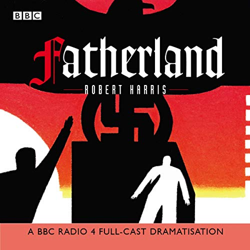Couverture de Fatherland (Dramatized)