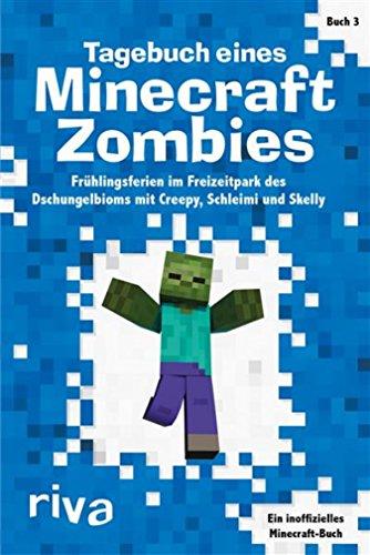 Tagebuch eines Minecraft-Zombies 3: Frühlingsferien im Freizeitpark des Dschungelbioms mit Creepy, Schleimi und Skelly