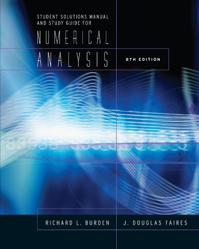 Student Solutions Manual and Study Guide for Burden/Faires' Numerical Analysis