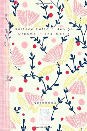 Surface Pattern Design. Dreams~ Plans ~Goals: NOTEBOOK