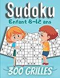 Sudoku Enfant 8-12 ans 300 Grilles: Sudoku Enfant 8-12 ans  Jeux pour enfants - Entraîne la Mémoire et la Logique  Grilles classique 9x9 en gros ... 300 Sudokus avec solutions  Grand format A4