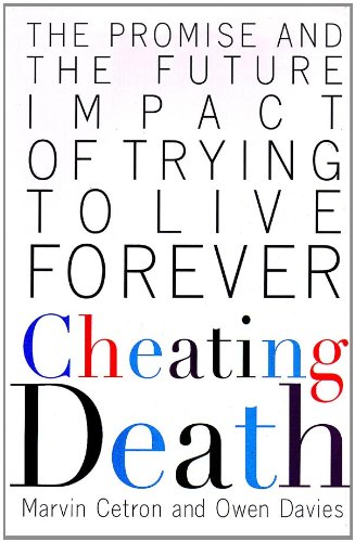 Cheating Death: The Promise and the Future Impact of Trying to Love Forever