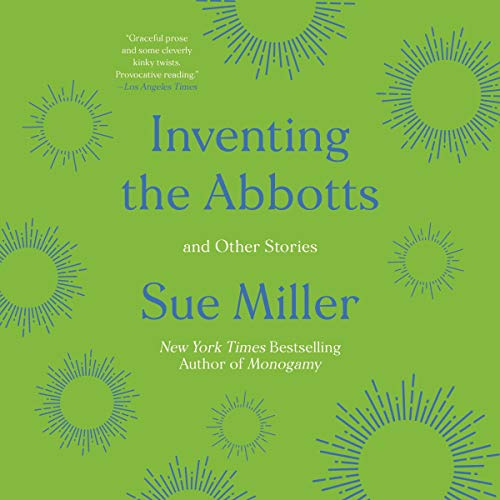 Inventing the Abbotts Audiobook By Sue Miller cover art