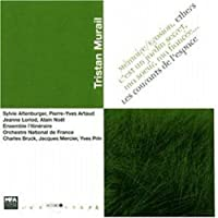 Tristan Murail : Memoire/Erosion ; Ethers ; Les courants de'espace (2000-08-22)