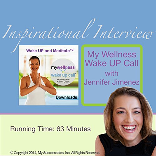 My Wellness Wake UP Call (TM) Inspirational Interview     An Uplfting Interview with Jennifer Jimenez, John St. Augustine, and Robin B. Palmer              By:                                                                                                                                 Jennifer Jimenez                               Narrated by:                                                                                                                                 Jennifer Jimenez,                                                                                        John St. Augustine,                                                                                        Robin B. Palmer                      Length: 58 mins     Not rated yet     Overall 0.0