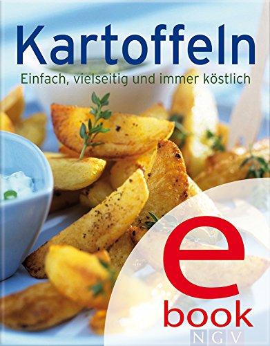 Kartoffeln: Unsere 100 besten Rezepte in einem Kochbuch