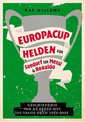 Europacuphelden van Seedorf tot Messi & Ronaldo: de geschiedenis van de beker met de grote oren 1955-2015