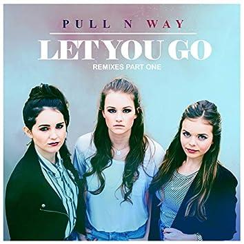 Let You Go (Remixes Part One)