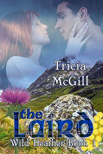 Book: The Laird (Wild Heather Book 1) by Tricia McGill