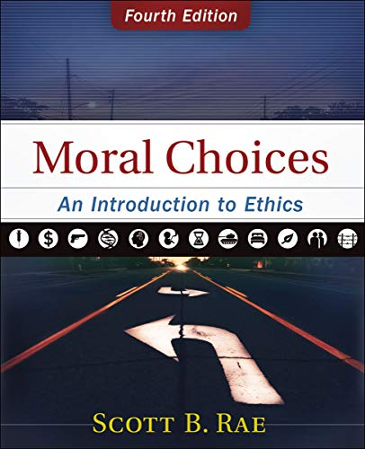 Compare Textbook Prices for Moral Choices: An Introduction to Ethics Fourth Edition ISBN 0025986536428 by Rae, Scott