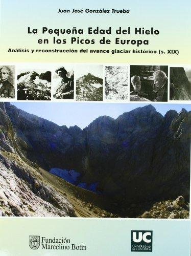 La pequeña Edad del Hielo en los Picos de Europa: Análisis y reconstrucción del avance glaciar histórico (s. XIX) (Difunde)