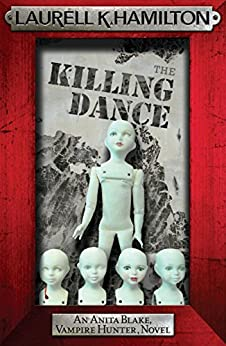 The Killing Dance (Anita Blake Vampire Hunter Book 6) by [Laurell K. Hamilton]