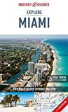 Insight Guides Explore Miami (Travel Guide with Free eBook) (Insight Explore Guides)